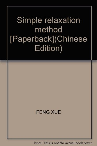 Simple relaxation method [Paperback](Chinese Edition): FENG XUE