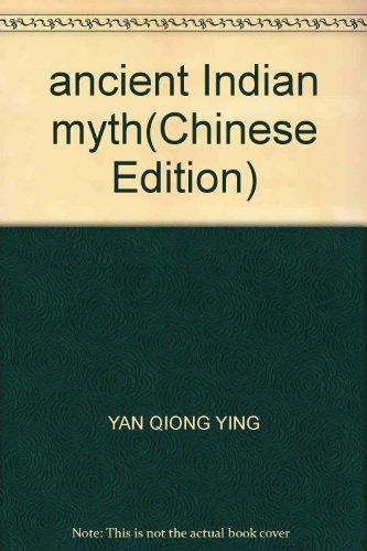ancient Indian myth(Chinese Edition): YAN QIONG YING