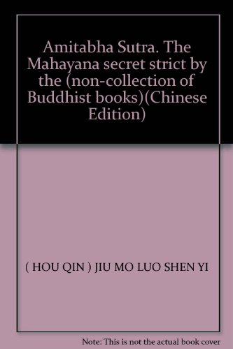 9787207029621: Amitabha Sutra. The Mahayana secret strict by the (non-collection of Buddhist books)(Chinese Edition)
