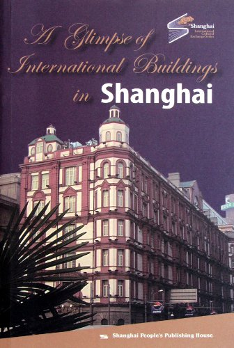 A Glimpse of International Buildings in Shanghai (Chinese Edition): qian zong hao zhu wang ke deng ...