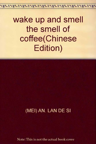 wake up and smell the smell of coffee(Chinese Edition): MEI) AN. LAN DE SI