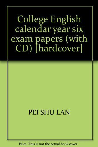 College English calendar year six exam papers (with CD) [hardcover](Chinese Edition): PEI SHU LAN