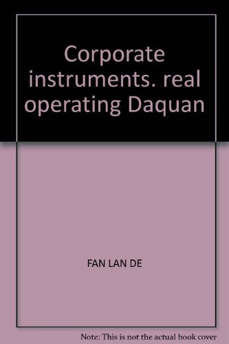 Corporate instruments. real operating Daquan(Chinese Edition): FAN LAN DE