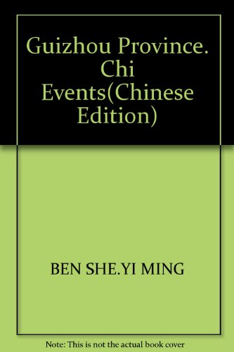 Guizhou Province. Chi Events(Chinese Edition): BEN SHE.YI MING