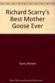 9787221079657: Richard Scarry's Best Mother Goose Ever