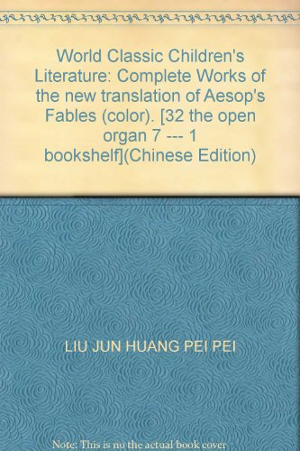 9787225014180: World Classic Children's Literature: Complete Works of the new translation of Aesop's Fables (color). [32 the open organ 7 --- 1 bookshelf](Chinese Edition)