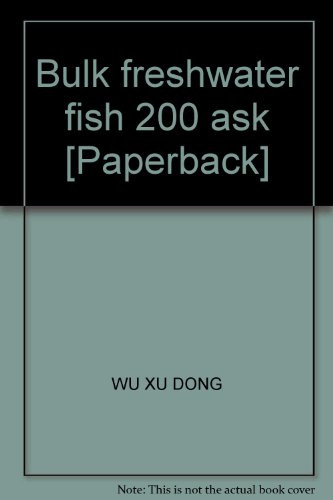 Of bulk freshwater fish farming technology 200 Q(Chinese Edition): WU XU DONG DENG