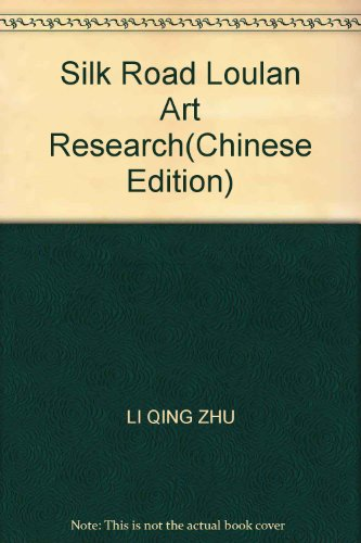9787228141166: Silk Road Loulan Art Research(Chinese Edition)