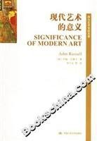 Significance of Modern Art(Chinese Edition): YUE HAN LA SAI ER (Russell John)
