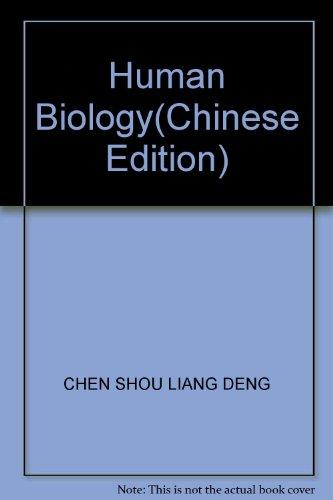 Human Biology(Chinese Edition): CHEN SHOU LIANG DENG