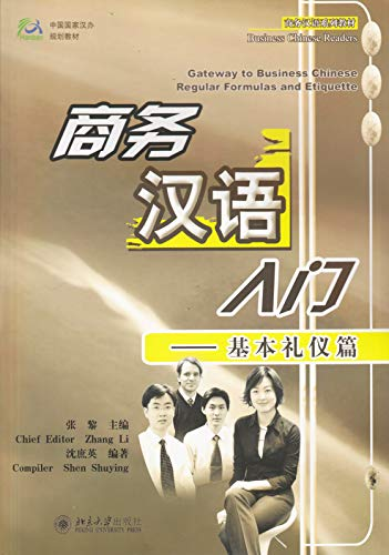 Gateway to Business Chinese: Regular Formulas and: Zhang Li