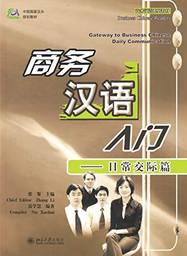 Gateway to Business Chinese-Daily Communication (English and: Zhang Li