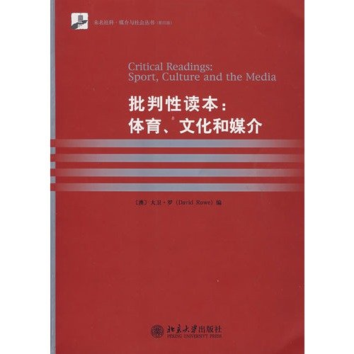 Critical Reading: sports. culture and media (photocopy edition)(Chinese Edition): AO)LUO (Rowe D.)