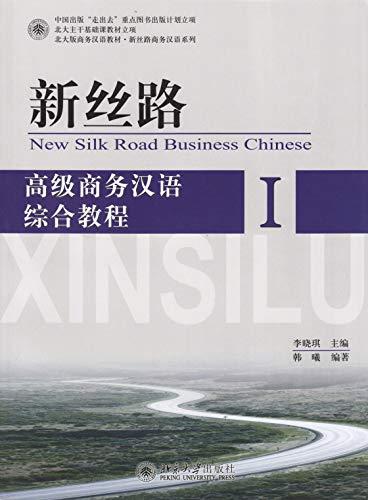 New Silk Road: An Integrated Business Chinese: Li Xiaoqi