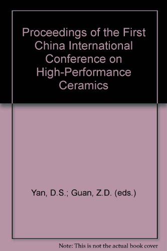 Proceedings of the First China International Conference on High-Performance Ceramics: Yan, D.S.; ...