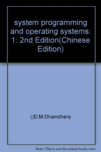 system programming and operating systems: 1: 2nd: D.M.Dhamdhere