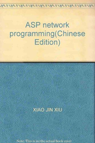 ASP network programming(Chinese Edition): XIAO JIN XIU
