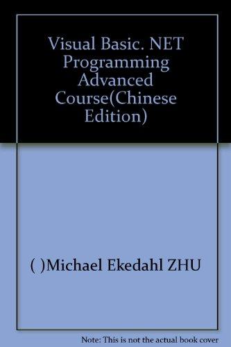 Visual Basic. NET Programming Advanced Course(Chinese Edition): Michael Ekedahl ZHU