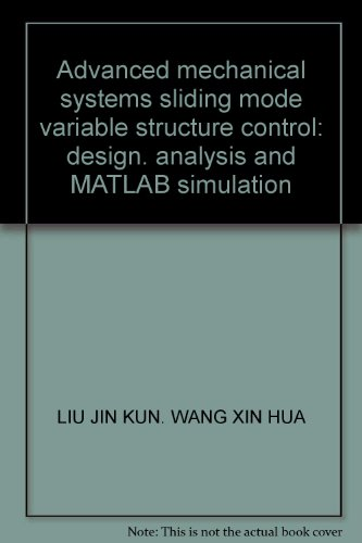 Advanced mechanical systems sliding mode variable structure control: design. analysis and MATLAB ...