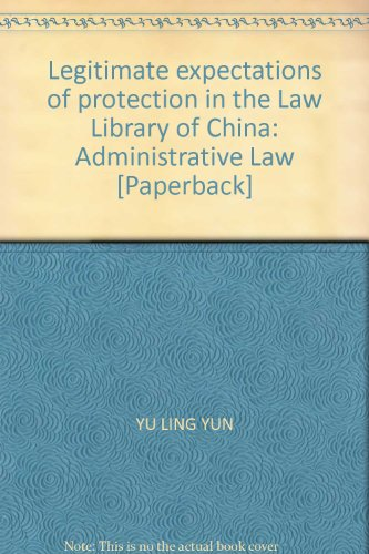 9787302281764: Legitimate expectations of protection in the Law Library of China: Administrative Law [Paperback]