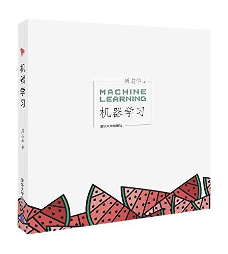 Machine Learning (Chinese Edition): Zhou Zhihua