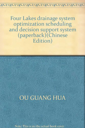Four Lakes drainage system optimization scheduling and decision support system (paperback)(Chinese ...