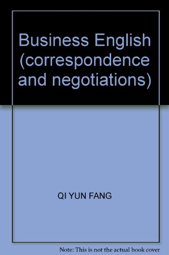 Business English (correspondence and negotiations)(Chinese Edition): QI YUN FANG
