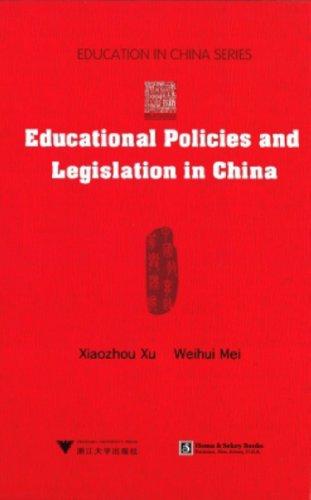Educational Policies and Legislaiton in China: Xiaozhou Xu, Weihui Mei