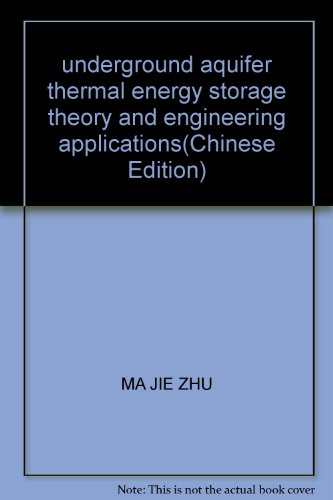 underground aquifer thermal energy storage theory and engineering applications(Chinese Edition): MA...