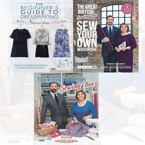 9787421173612: The Great British Sewing Bee 3 Books Bundle Collection (The Great British Sewing Bee: Sew Your Own Wardrobe,The Beginners Guide to Dressmaking [Paperback],The Great British Sewing Bee)