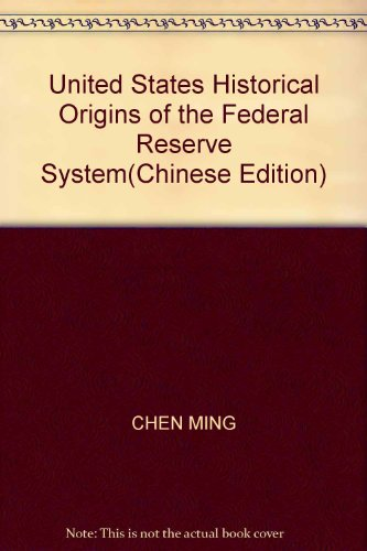 9787500442684: United States Historical Origins of the Federal Reserve System