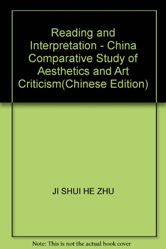 Reading and Interpretation - China Comparative Study of Aesthetics and Art Criticism(Chinese ...
