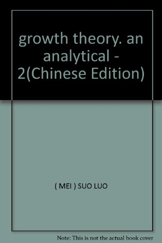 growth theory. an analytical - 2(Chinese Edition): MEI) SUO LUO