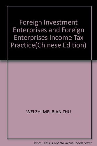 9787500577355: Foreign Investment Enterprises and Foreign Enterprises Income Tax Practice(Chinese Edition)