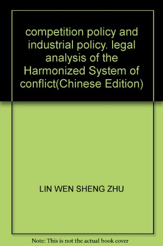 competition policy and industrial policy. legal analysis of the Harmonized System of conflict(...