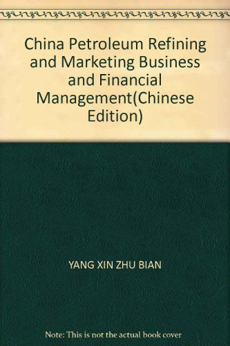 9787500588801: China Petroleum Refining and Marketing Business and Financial Management