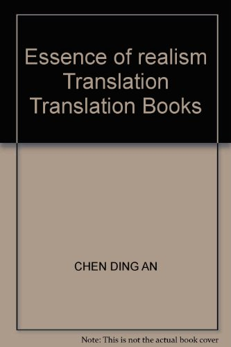 Essence of realism Translation Translation Books(Chinese Edition): CHEN DING AN