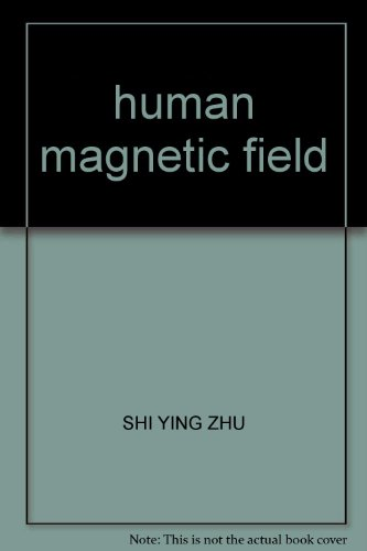 human magnetic field(Chinese Edition): SHI YING ZHU