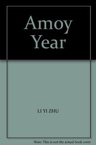 Amoy Year(Chinese Edition): LI YI ZHU