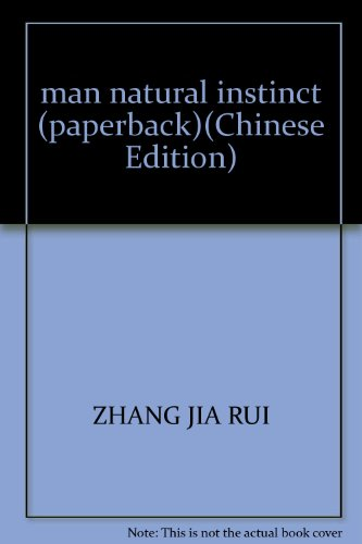 man natural instinct (paperback): ZHANG JIA RUI