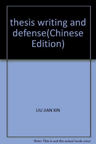 thesis writing and defense(Chinese Edition): LIU JIAN XIN