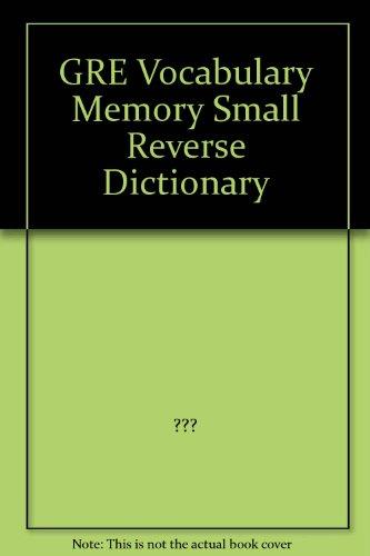 GRE Vocabulary Memory Small Reverse Dictionary