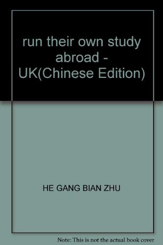 run their own study abroad - UK(Chinese Edition): HE GANG BIAN ZHU