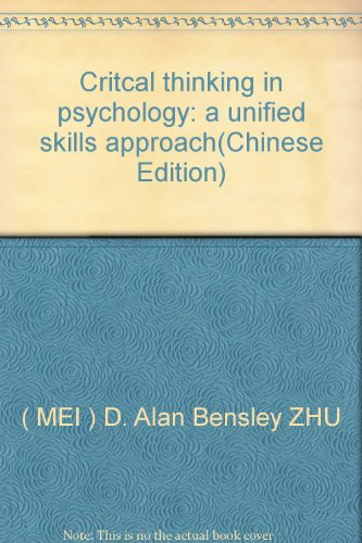 Critcal thinking in psychology: a unified skills: MEI) D. Alan