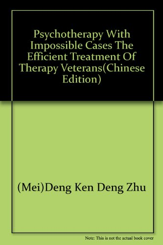 9787501951086: Psychotherapy with impossible cases the efficient treatment of therapy veterans