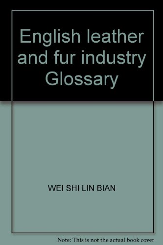 English-Chinese Common Words of Leather and Fur: Wei Shilin