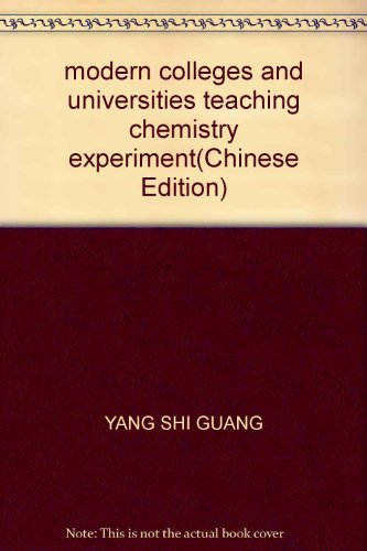 modern colleges and universities teaching chemistry experiment(Chinese Edition): YANG SHI GUANG