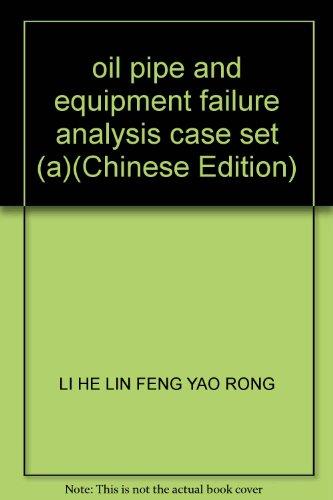 oil pipe and equipment failure analysis case: LI HE LIN