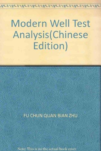 Modern Well Test Analysis(Chinese Edition): FU CHUN QUAN