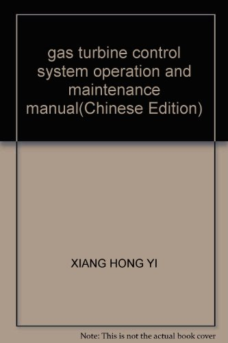 gas turbine control system operation and maintenance: XIANG HONG YI